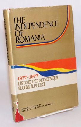 Independence of Romania. Stefan Pascu