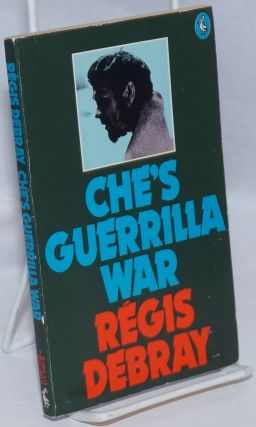 Che's guerrilla war. Régis Debray, Rosemary Sheed