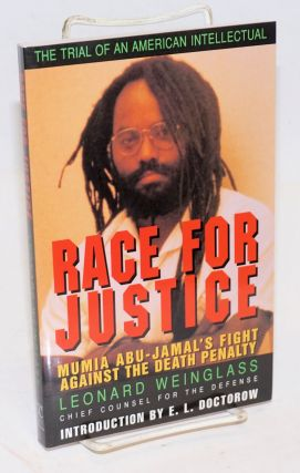 Race for Justice: Mumia Abu-Jamal's Fight Against the Death Penalty. Leonard Weinglass