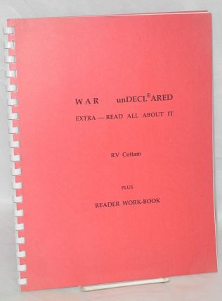 War undeclared. Extra - read all about it. RV Cottam