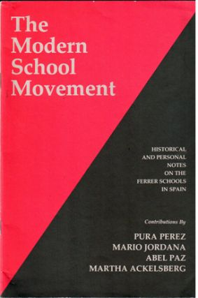 The Modern School movement, historical and personal notes on the Ferrer Schools in Spain