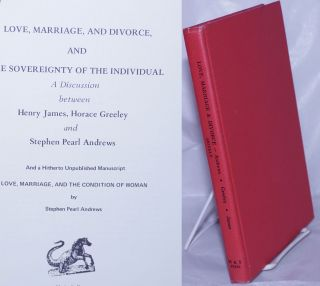 Love, marriage, and divorce, and the sovereignty of the individual: a discussion between Henry...