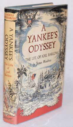 A Yankee's odyssey, the life of Joel Barlow. James Woodress