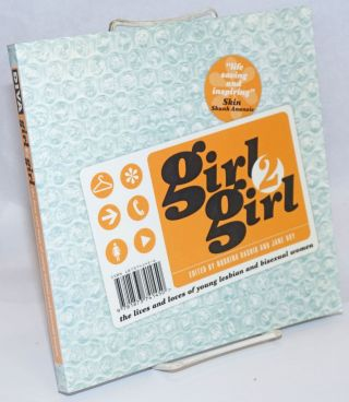 Girl 2 Girl; the lives and loves of young lesbian and bisexual women. Norrina Rashid, Jane Hoy