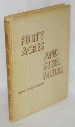Forty acres and steel mules. Herman Clarence Nixon