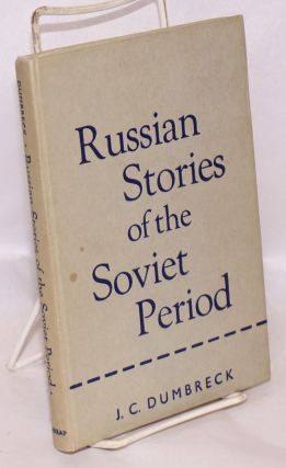 Russian Stories of the Soviet Period: the Accented Texts of Eighteen Stories About Russia. J. C....