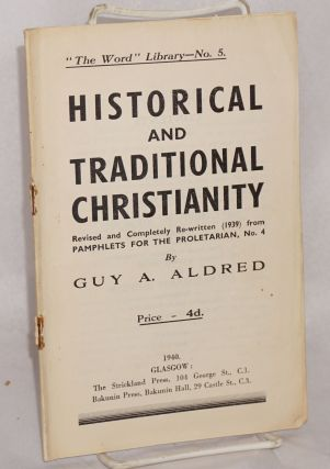Historical and traditional Christianity. Revised and completely re-written (1939) from pamphlets...