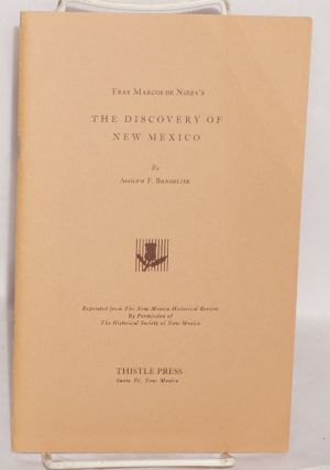 Fray Marcos de Nizza's the discovery of New Mexico. Adolph F. Bandelier