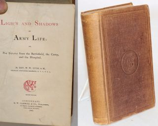 Lights and shadows of army life: or, pen pictures from the battlefield, the camp, and the...