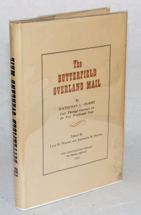 The Butterfield Overland Mail; by Waterman L. Ormsby, Only Through Passenger on the First...