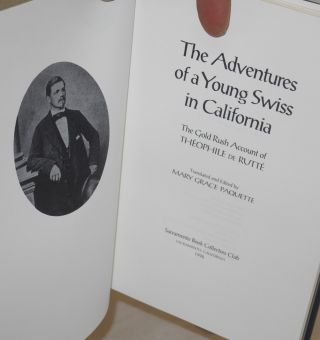 Adventures of a Young Swiss in California: the Gold Rush Account of Theophile de Rutte