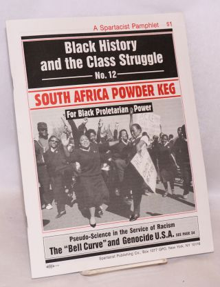 South Africa powder keg for Black proletarian power. A Spartacist pamphlet