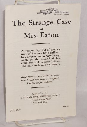 The strange case of Mrs. Eaton; a woman deprived of the custody of her two little children in a...