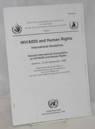 HIV/AIDS and human rights; international guidelines, Second International Consultation on...