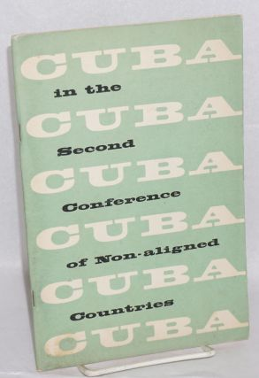 Cuba at the Second Conference of Non-aligned nations. Cuba. Ministerio de Relaciones Exteriores