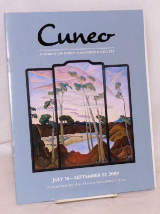 Cuneo: a family of early California Artists; July 16 - September 27, 2009 presented by the Museo...