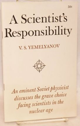 A scientist's responsibility. An eminent Soviet physicist discusses the grave choice facing...