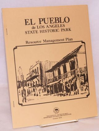 El Pueblo de Los Angeles State Historic Park; resource management plan, October 1978