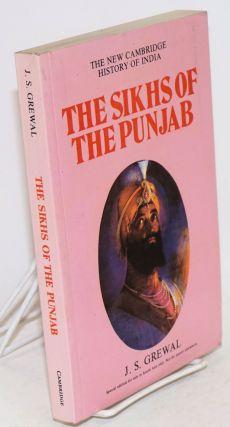 The Sikhs of the Punjab. J. S. Grewal