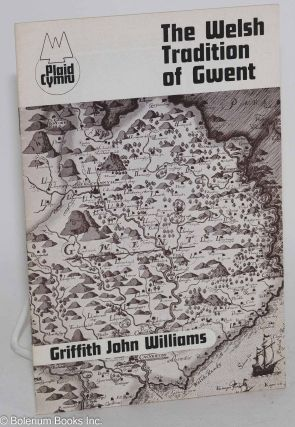 The Welsh tradition of Gwent. Griffith John Williams