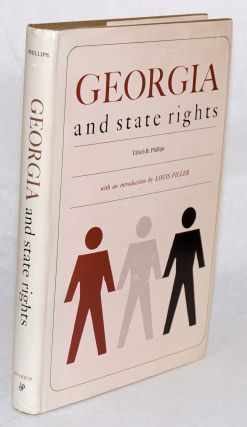 Georgia State rights. Ulrich B. Phillips, Louis Filler