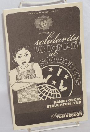 Solidarity unionism at Starbucks. Daniel Gross, Staughton Lynd.