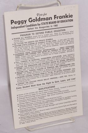 Vote for Peggy Goldman Frankie, independent candidate for State Board of Education. Defeat the Reaganites in 1982