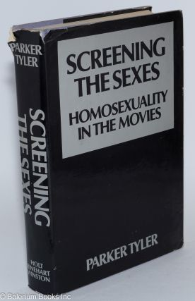 Screening the Sexes: homosexuality in the movies. Parker Tyler