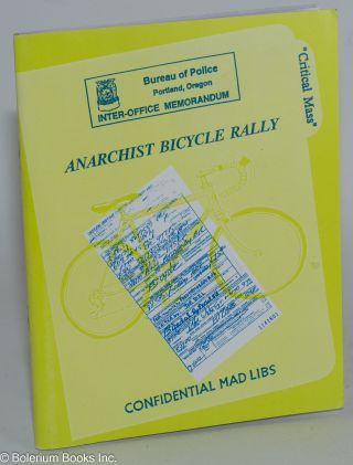 Anarchist Bicycle Rally: Confidential Mad Libs. Joe Biel