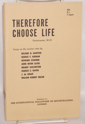Therefore choose life. Essays on the nuclear crisis. Roland H. Bainton
