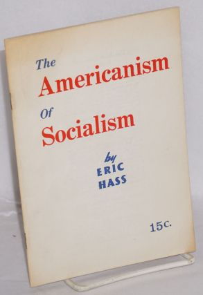 The Americanism of socialism. Eric Hass