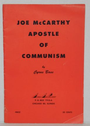 Joe McCarthy, apostle of communism. Cyrus Bass