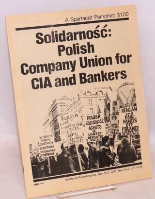 Solidarnosc: Polish company union for CIA and bankers