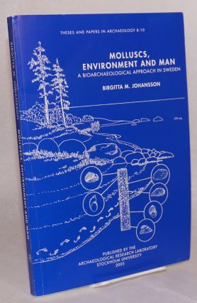 Molluscs, environment and man: a bioarchaeological approach in Sweden. Birgitta M. Johansson