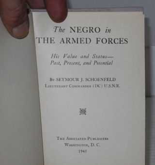 The Negro in the Armed Forces; His Value and Status-Past, Present, and Potential