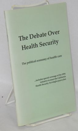 The debate over health security: the political economy of health care. Charles Andrews