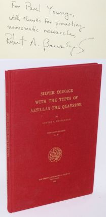 Silver Coinage with the Types of Aesillas the Quaestor. Robert A. Bauslaugh