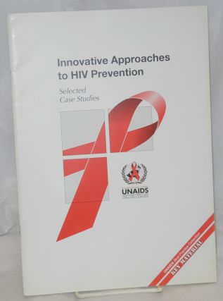 Innovative Approaches to HIV Prevention; selected case studies
