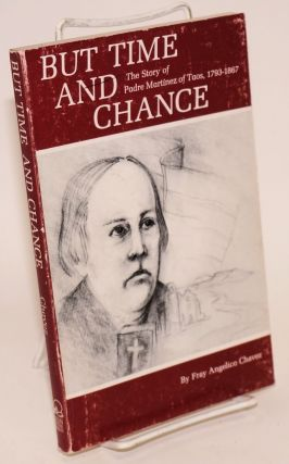 But time and change; the story of Padre Martinez of Taos, 1793 - 1867. Fray Angelico Chavez