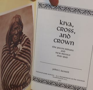 Kiva, cross, and crown; the Pecos Indians and New Mexico 1540 - 1840
