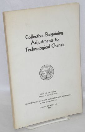 Collective bargaining adjustments to technological change. Division of Labor Statistics and...
