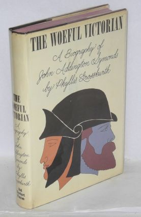 The woeful victorian; a biography of John Addington Symonds. Phyllis Grosskurth