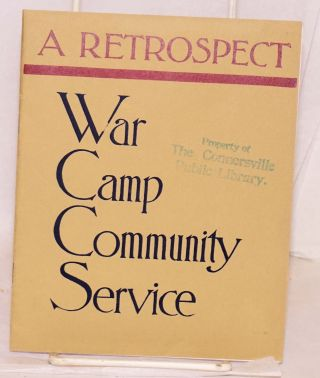 War camp community service: a retrospect. How a nation served its sons in Army and Navy through...