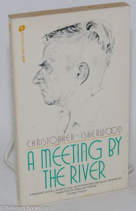 A Meeting by the River. Christopher Isherwood