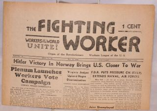 The fighting worker, official organ of the Revolutionary Workers League, U.S. Vol. 5 no. 10, whole no. 56, May 15, 1940