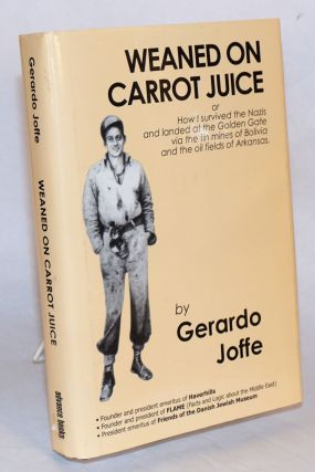 Weaned on carrot juice (or how I survived the Nazis and landed at the Golden Gate via the tin...