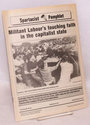 Militant Labour's touching faith in the capitalist state. International Communist League