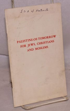 Palestine-of-tomorrow for Jews, Christians, and Moslems. Nabil Sha'ath