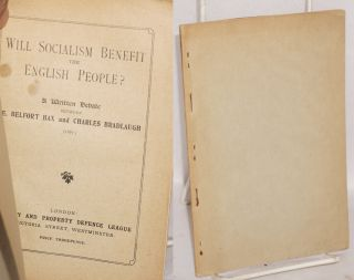 Will Socialism Benefit the English People? a written debate between E. Belfort Bax and Charles...