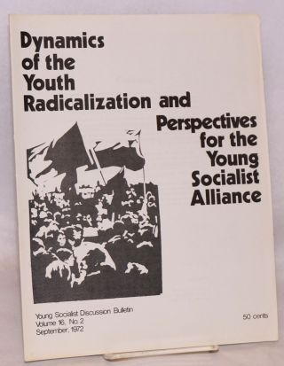 Dynamics of the youth radicalization and perspectives for the Young Socialist Alliance. Young...